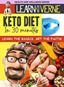 Learn With Verne Keto Diet In 30 Minutes