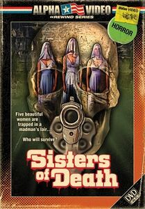 Sisters of Death (Alpha Video Rewind Series)