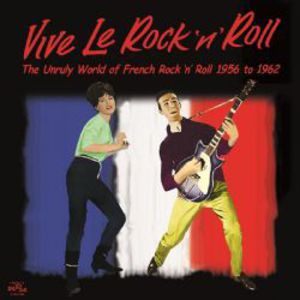 Vive Le Rock 'N' Roll: Unruly World [Import]
