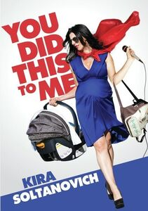 Kira Soltanovich: You Did This To Me