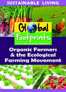 Organic Farmers & The Ecological Farming Movement