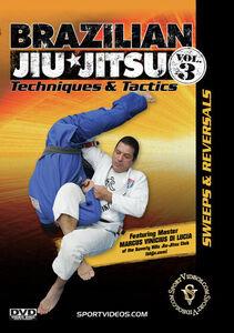 Brazilian Jiu-Jitsu Techniques And Tactics, Vol. 3: Sweeps AndReversals