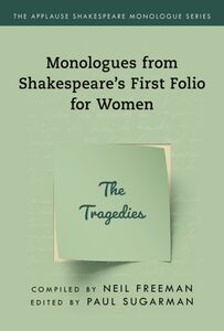 SHAKESPEARES MONOLOGUES FOR WOMEN THE TRAGEDIES