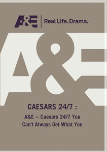 A&E - Caesars 24/ 7 You Can't Always Get What You