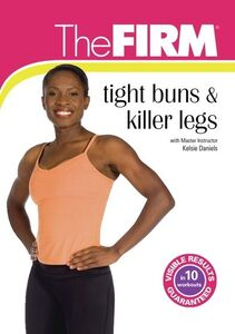 The FIRM: Tight Buns And Killer Legs