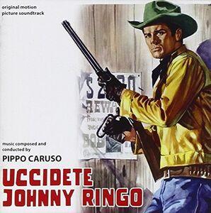 Uccidete Johnny Ringo (Kill Johnny Ringo) (Original Motion Picture Soundtrack)