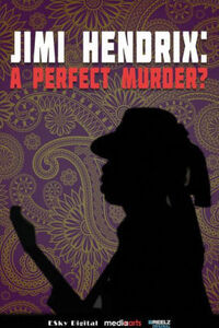 Jimi Hendrix: Perfect Murder