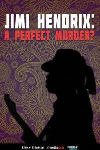 Jimi Hendrix: Perfect Murder