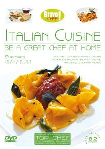Bravo Chef! Italian Cuisine: Be A Great Chef At Home