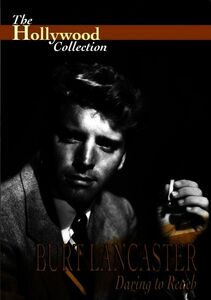 The Hollywood Collection: Burt Lancaster: Daring to Reach