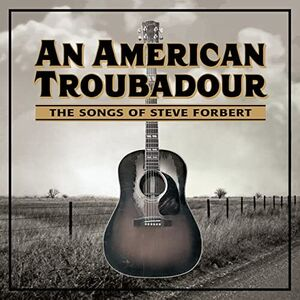 An American Troubadour: The Songs Of Steve Forbert /  Various