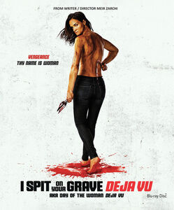 I Spit On Your Grave: Deja Vu Trailer Available Now