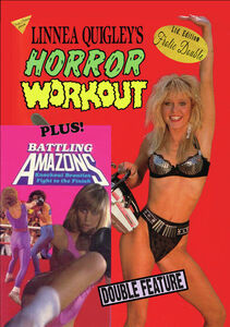 Linnea Quigley's Horror Workout/ Battling Amazons