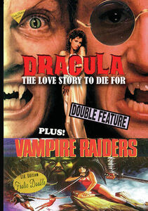 Dracula The Love Story To Die For/ The Vampire Raiders
