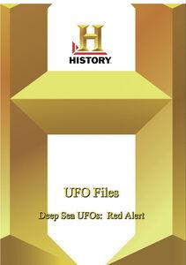 History - Ufo Files: Deep Sea Ufos: Red Alert