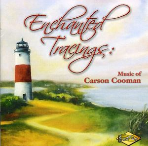 Enchanted Tracings: Music of Carson Cooman