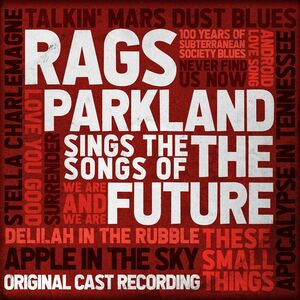 Rags Parkland Sings the Songs of the Future (Original Cast Recording)