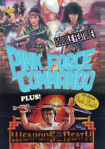 Pink Force Commando/ Weapons Of Death
