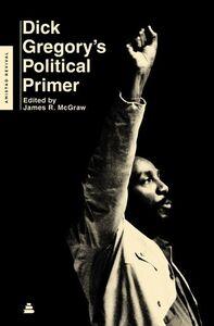 DICK GREGORYS POLITICAL PRIMER