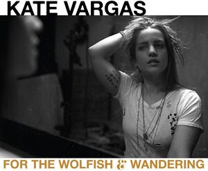 For The Wolfish & Wandering [Import]