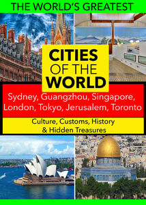 Cities of the World: Sydney, Guangzhou, Singapore, London, Tokyo, Jerusalem, Toronto