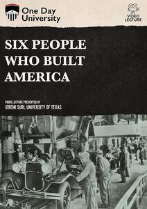 One Day University: Six People Who Built America
