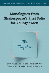 SHAKESPEARES MONOLOGUES FOR YOUNGER MEN TRAGEDIES