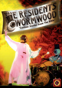 The Residents Play Wormwood: Curious Stories From the Bible