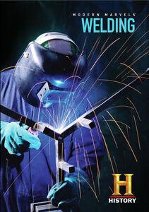 Modern Marvels: Welding