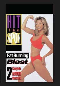 Hit the Spot: Fat Burning Blast - 2 Complete Aerobic Workouts