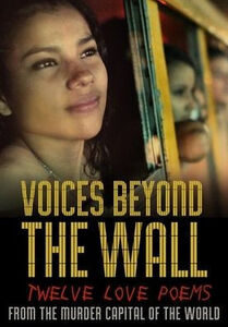 Voices Beyond The Wall: Twelve Love Poems From The  From The Murder  Capital Of The World