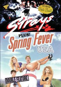 Strays/ Spring Fever Usa
