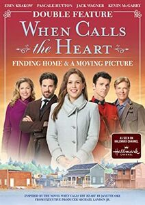 When Calls The Heart: Finding Home/ A Moving Picture