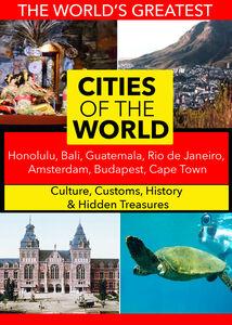 Cities of the World: Honolulu, Bali, Guatemala, Rio de Janeiro, Amsterdam, Budapest, Cape Town