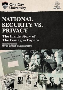 One Day University: National Security Vs. Privacy: The Inside Story of the Pentagon Papers