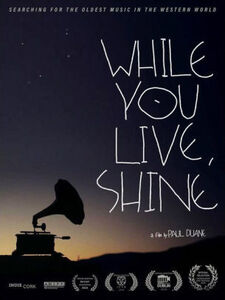 While You Live, Shine