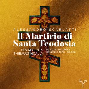 Scarlatti: Il Martirio Di Santa Teodosia