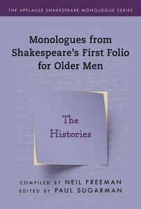 SHAKESPEARES MONOLOGUES FOR OLDER MEN HISTORIES