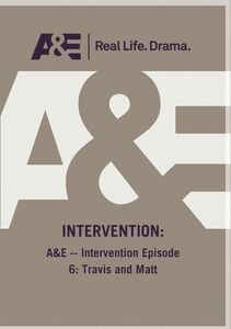 A&E - Intervention Episode 6: Travis And Matt