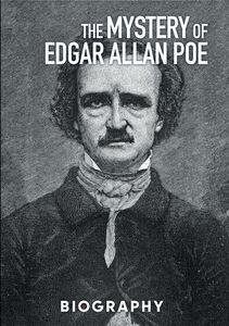The Mystery Of Edgar Allan Poe: Biography