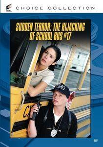 The Sudden Terror: Hijacking of School Bus #17