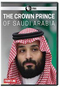 FRONTLINE: The Crown Prince Of Saudi Arabia