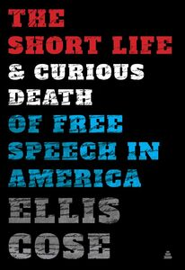 SHORT LIFE AND CURIOUS DEATH OF FREE SPEECH