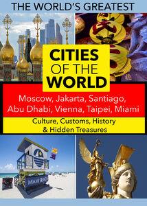 Cities of the World: Moscow, Jakarta, Santiago, Abu Dhabi, Vienna, Taipei, Miami