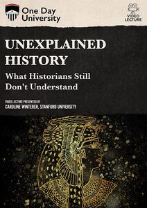 One Day University: Unexplained History: What Historians Still Don't Understand