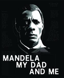 Mandela, My Dad and Me