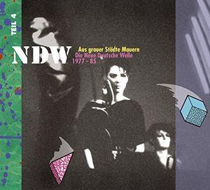 Ndw: Aus Grauer Stadte Mauern Die Neu Deutsche Welle 1977-1985, Vol. 4