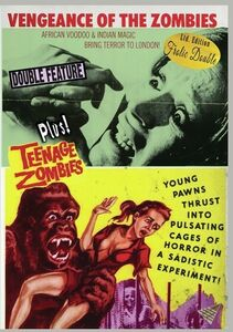Vengence Of The Zombies/ Teenage Zombies