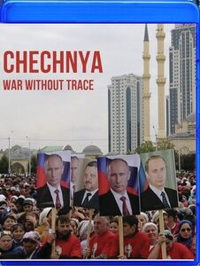 Chechnya: War Without A Trace