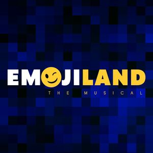 Emojiland the Musical (Original Off-Broadway Cast Recording)